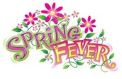 Spring Fever is Here!