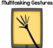 Do your students use muti-tasking gestures?