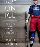 Boy on ice : the life and death of Derek Boogaard by John Branch
