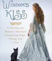 Wisdom's Kiss: A Thrilling Romantic Adventure, Incorporating Magic, Villany, And a Cat By Catherine G. Murdock