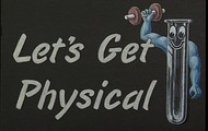 LET'S GET PHYSICAL!
