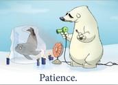 1. Be Patient