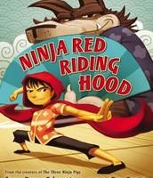 Ninja Red Riding Hood by Corey Rosen Schwartz illustrated by Dan Santat