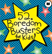 52 Boredom Busters