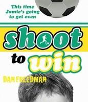 Shoot To Win - Dan Freedman