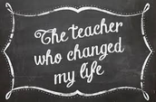 How did a teacher change your life?