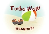 Turbo WOW Hangout!