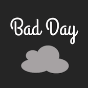 Symptoms of a Bad Day