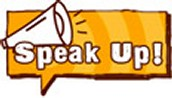 Tip - Use the Speak Up! Icon on the website