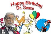 DR. SEUSS' BIRTHDAY CELEBRATION WEDNESDAY--DRESS UP DAY