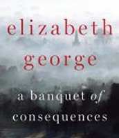 A banquet of consequences : a Lynley novel by Elizabeth George