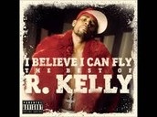 I Believe I Can Fly- R. Kelly