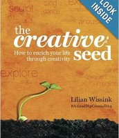 The Creative Seed : how to enrich your life through creativity