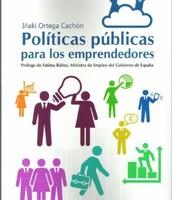 Políticas públicas para los emprendedores de Iñaki Ortega Cachón.