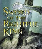 Sword of the Rightful King: A Novel of King Arthur by Jane Yolen