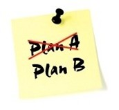 5. Think of a Back-Up Plan