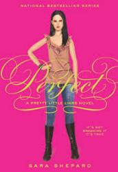 4. Perfect : a pretty little liars novel by Sara Shepard