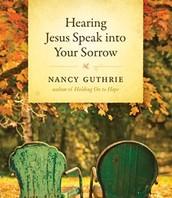 """""""Hearing Jesus Speak Into Your Sorrow"""""""