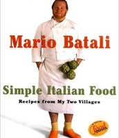 ➵Mario Batale: Simple Italian Food: Recipes from My Two Villages