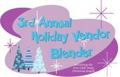 3rd Annual Holiday Vendor Blender