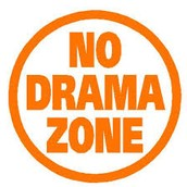 NO DRAMA- NO TOLERANCE POLICY