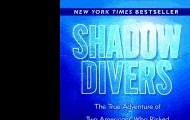 Shadow divers : the true adventure of two Americans who risked everything to solve one of the last mysteries of World War II by Robert Kurson