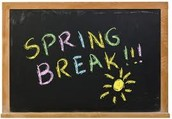 Spring Break is Here!