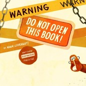 Book of the Week: Warning: Do Not Open This Book!