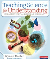 Teaching Science for Understanding in Elementary and Middle Schools