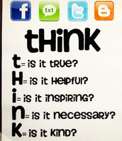 Before you post something think if,