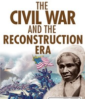 The Civil War and the Reconstruction Era