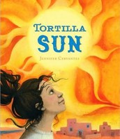 Cervantes, J. (2010). Tortilla sun. San Francisco: Chronicle Books.