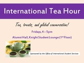 INTERNATIONAL TEA HOUR! PRESENTED BY THE OFFICE OF INTERNATIONAL STUDENT SERVICES (OISS)