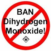 Dihydrogen Monoxide must stop now!