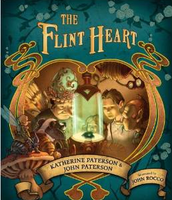 The Flint Heart: a fairy story by Katherine and John Patterson
