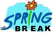 SPRING BREAK!  March 28-April 1