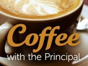 Coffee with the Principal, November 12 at 7:45am
