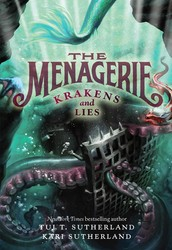 Krakens and Lies: The Menagerie #3 by Tui T. Sutherland