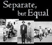What does separate but equal really mean?