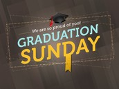 Graduation Sunday, Sunday, May 22nd