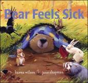 Bear Feels Sick  by: Karma Wilson