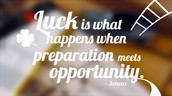 Luck is a Matter of Preparation Meeting Opportunity ~ Lucius Annaeus Seneca