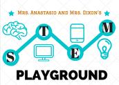 Mrs. Anastasio and Mrs. Dixon's STEM Playground