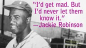 This is one Jackie Robinson's quotes that says a lot even though it's just a sentence