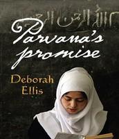 Parvana's promise (other title = My name is Parvana) by Deborah Ellis