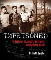 Imprisoned:  The Betrayal of Japanese Americans During WWII