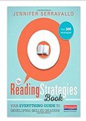 Recommended Reading: The Reading Strategies Book: Your Everything Guide to Developing Skilled Readers by Jennifer Serravallo