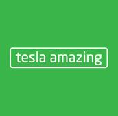 Tesla Amazing