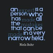 An expert is a person who has made all the mistakes that can be made in a very narrow field!