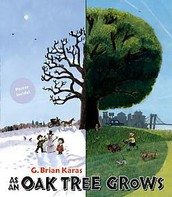 As an Oak Tree Grows by G. Brian Karas